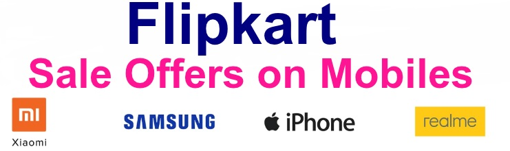 Flipkart Mobile Sale Offers
