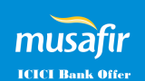 musafir icici bank offer