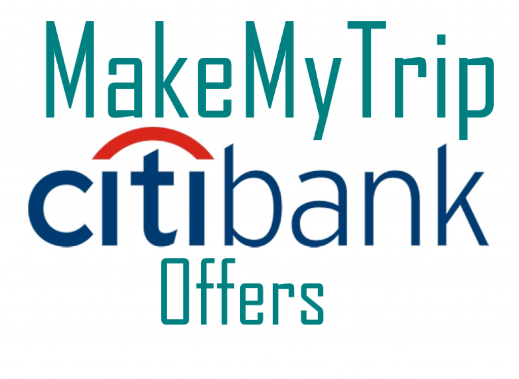 MakeMyTrip Citibank offers 2019: Discount on Flights & Hotels